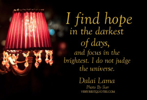 Hope quotes by Dalai Lama – I find hope in the darkest of days, and ...