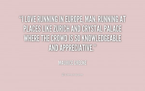 quote-Maurice-Greene-i-love-running-in-europe-man-running-182829_1.png
