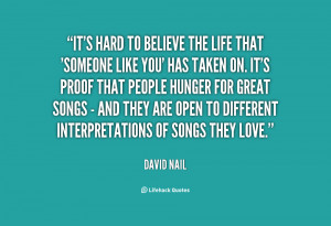 quote-David-Nail-its-hard-to-believe-the-life-that-134679_2.png