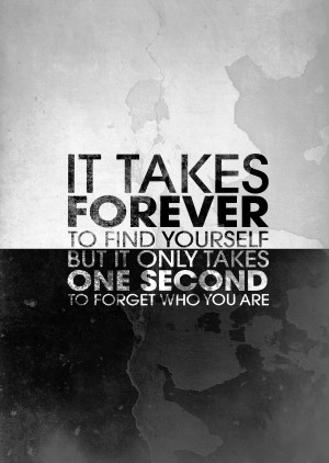 ... to Find Yourself, But It Only Takes One Second to Forget Who You Are