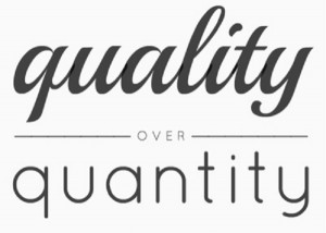 Give me quality over quantity every time!