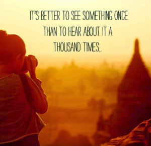 ... to see something once quote, best travel quotes, travel quote pictures