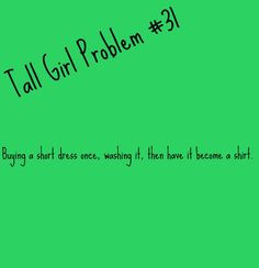 Showing Gallery For Tall Girl Problems Quotes