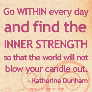 Inner Strength Quotes. Go within every day and find the inner strength ...