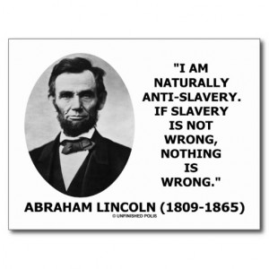 Am Naturally Anti-Slavery Slavery Is Wrong Quote Postcard