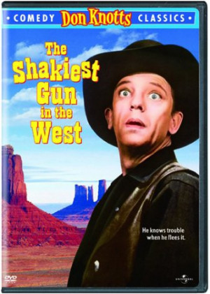 ... Shakiest Gun in the West starring Don Knotts , courtesy of Amazon.com