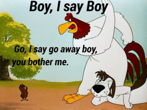The Funniest Collection Of 22 #Foghorn #Leghorn #Quotes Ever!