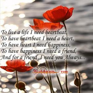 To live a life I need heartbeat…….