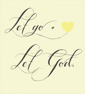Let Go And Let God Quotes #quote: let go, let god