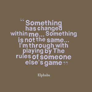 Quotes Picture: something has changed within me something is not the ...