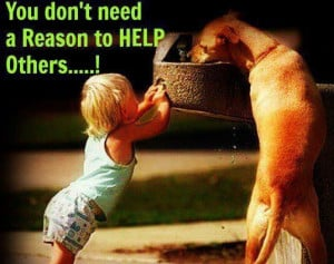 You Don't Need A Reason to Help Others....