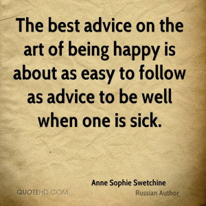 The best advice on the art of being happy is about as easy to follow ...