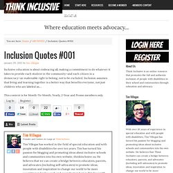 Inclusion Quotes #001. Tim Villegas has worked in the field of special ...