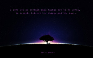 posted on 02 07 2012 by quotes pictures in neruda quotes pictures