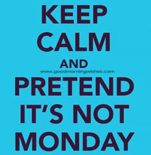 Monday, I love Monday Morning, Monday Morning Messages, Wishes, Quotes ...