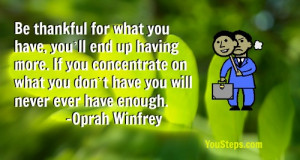 ... thankful for what you have. leave a reply. got a thankful quote that