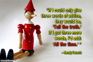 If I could only give three words of advice, they would be, 'Tell the ...