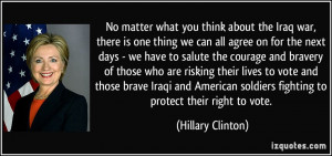 ... soldiers fighting to protect their right to vote. - Hillary Clinton