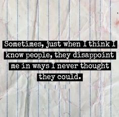 ... think I know people quotes family quote friends people truth sad truth