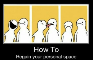 Funny How To Regain Your Personal Space