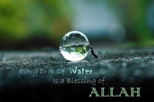 Every Drop Of Water Is A Blessing Of Allah Nature Quote