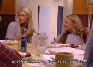 hahaha the simple life with paris hilton and nicole richie.