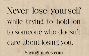 ... while trying to hold on to someone who doesn't care about losing you