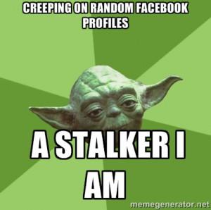 Advice Yoda Gives - Creeping on Random FAcebook Profiles A Stalker I ...