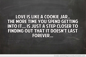 advice, cute, love, love is like a cookie jar, quote, quotes