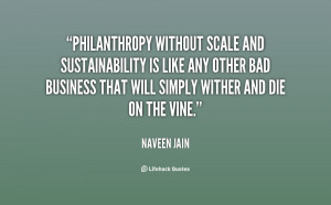 Philanthropy without scale and sustainability is like any other bad ...