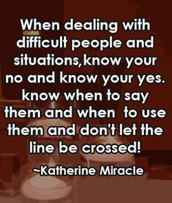 When dealing with difficult people