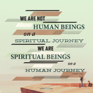 Spiritual Journey Quotes On a spiritual journey.