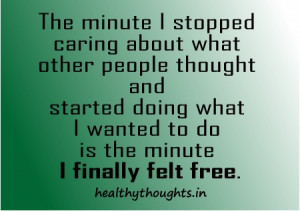 self motivating-inspiring-quotes-The minute I stopped caring about ...