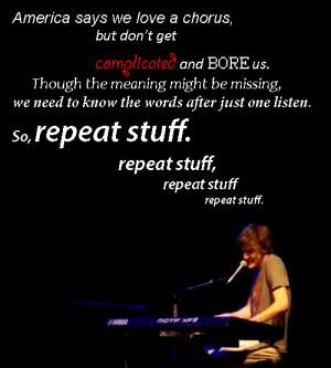 Bo Burnham on pop music, repeat stuff. Easy enough for all of America ...