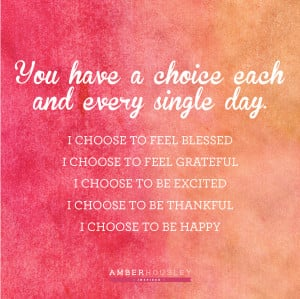 Choose-to-be-happy-quote-amber-housley.jpg