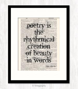 Edgar Allan Poe Quote, Poetry Is Rhythmical Creation of Beauty in ...