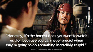 "... do something incredibly stupid."" – Pirates of the Caribbean, 2003"