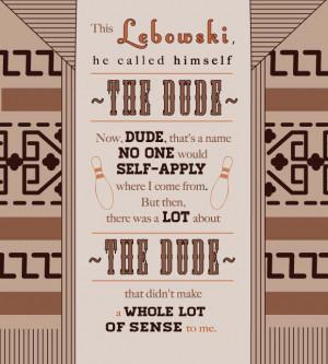 The Big Lebowski Quotes The big lebowski has so many