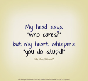 Confused Love Quotes - My head says