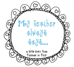 Teacher Quotes For Students Thank You My teacher always says.