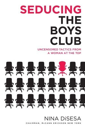 """Start by marking """"Seducing the Boys Club: Uncensored Tactics from a ..."""