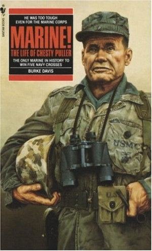 Marine! The Life of Chesty Puller by Burke Davis