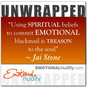 ... emotional blackmail... #EmotionalNudity #quotes #inspiration #life