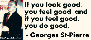 GSP quote on looking good and feeling good