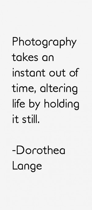 Dorothea Lange Quotes & Sayings
