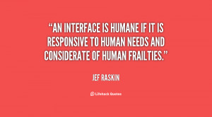 As far as the customer is concerned, the interface is the product.