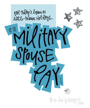 ... lesson in little-known holidays… it is Military Spouse Day
