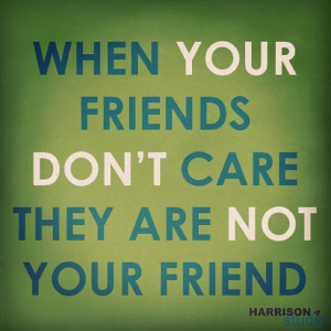 Friends Who Dont Care Quotes