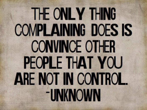 What Complaining Does Inspirational Quote