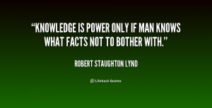 quote-Robert-Staughton-Lynd-knowledge-is-power-only-if-man-knows ...